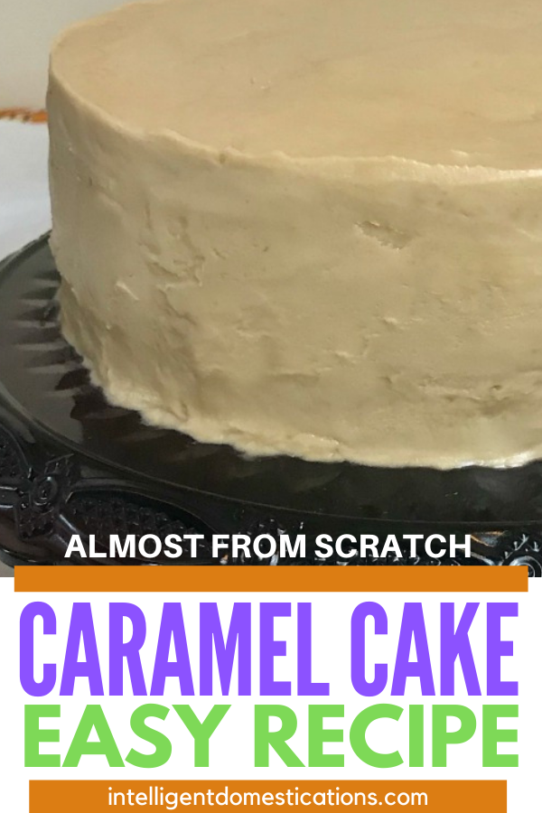 Caramel Cake Recipe not quite from scratch but taste from scratch. Caramel Icing recipe included