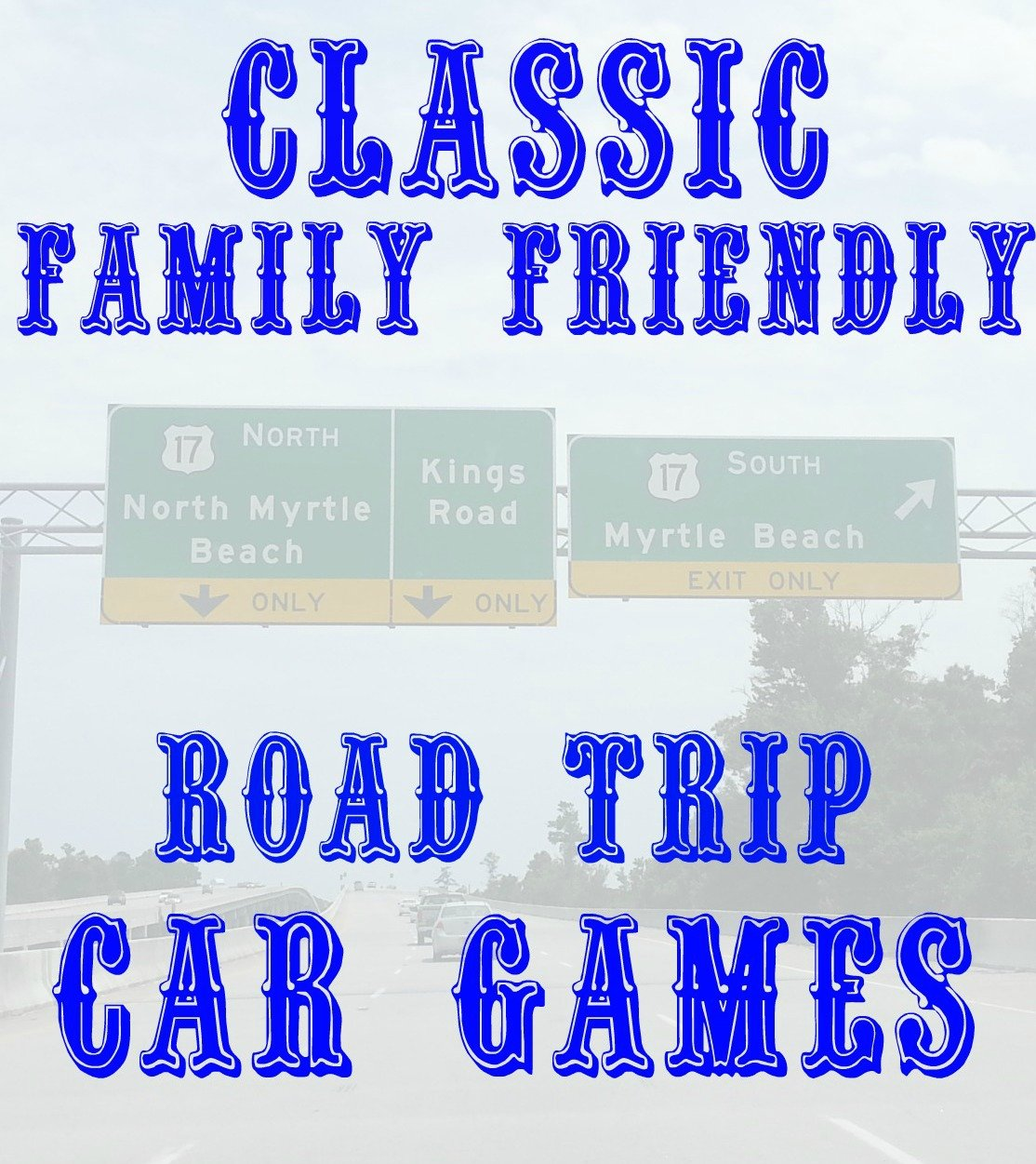 Classic Family Friendly Road Trip Car Games to make the ride more enjoyable