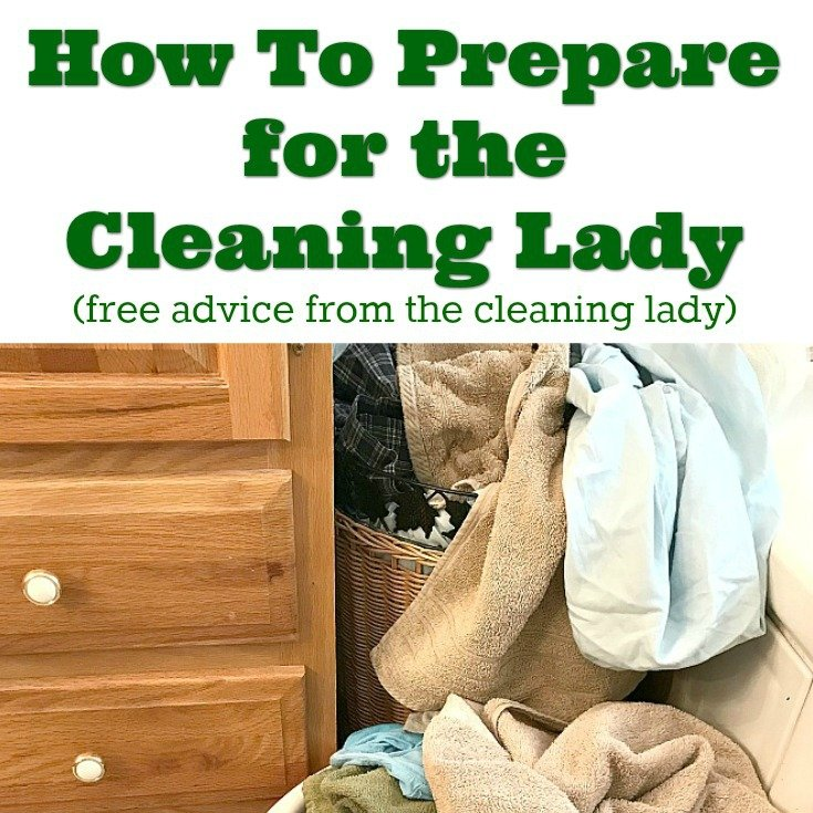 How to prepare for the cleaning lady