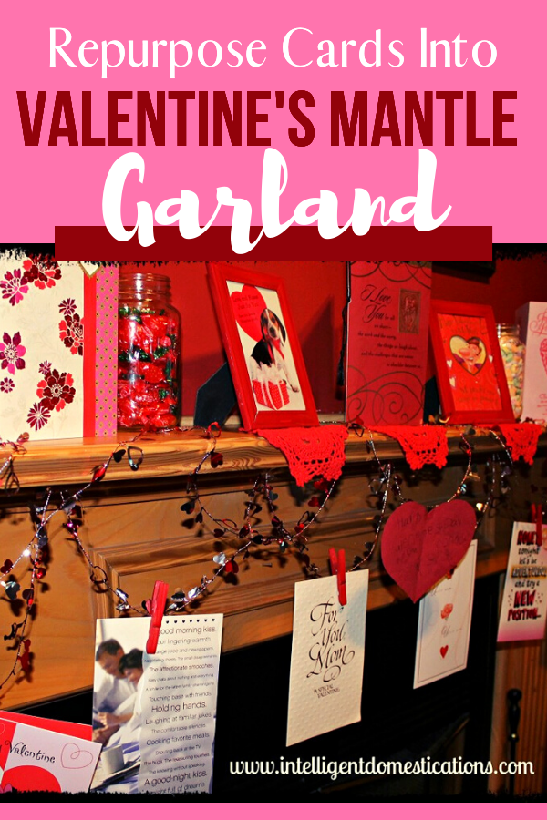 Make your own Valentines mantle garland by repurposing old Valentine cards. See how I make mine very simply.