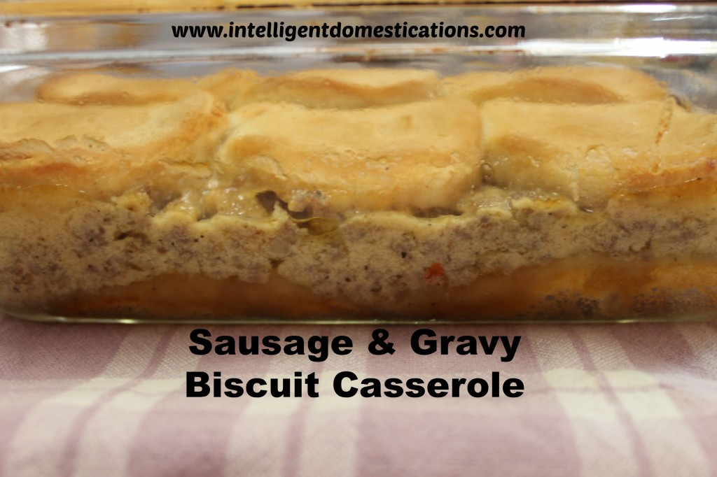 Sausage and Gravy Biscuit Casserole.www.intelligentdomestications.com