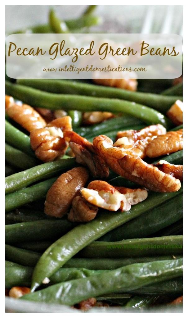 Pecan Glazed Green Beans. Easy recipe for added flavor.www.intelligentdomestications
