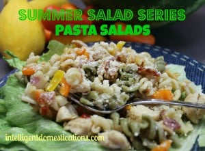 Summer Salad Series. Pasta Salads by intelligentdomestications.com
