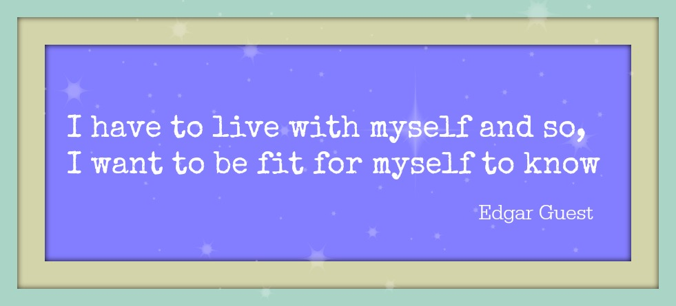 Myself quote.Edgar Guest.intelligentdomestications.com