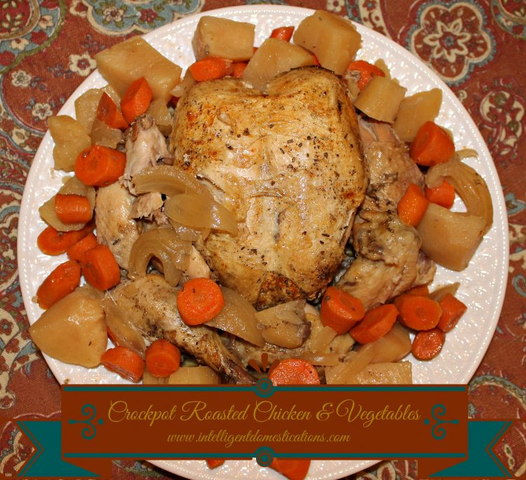 Crockpot Roasted Chicken And Vegetables