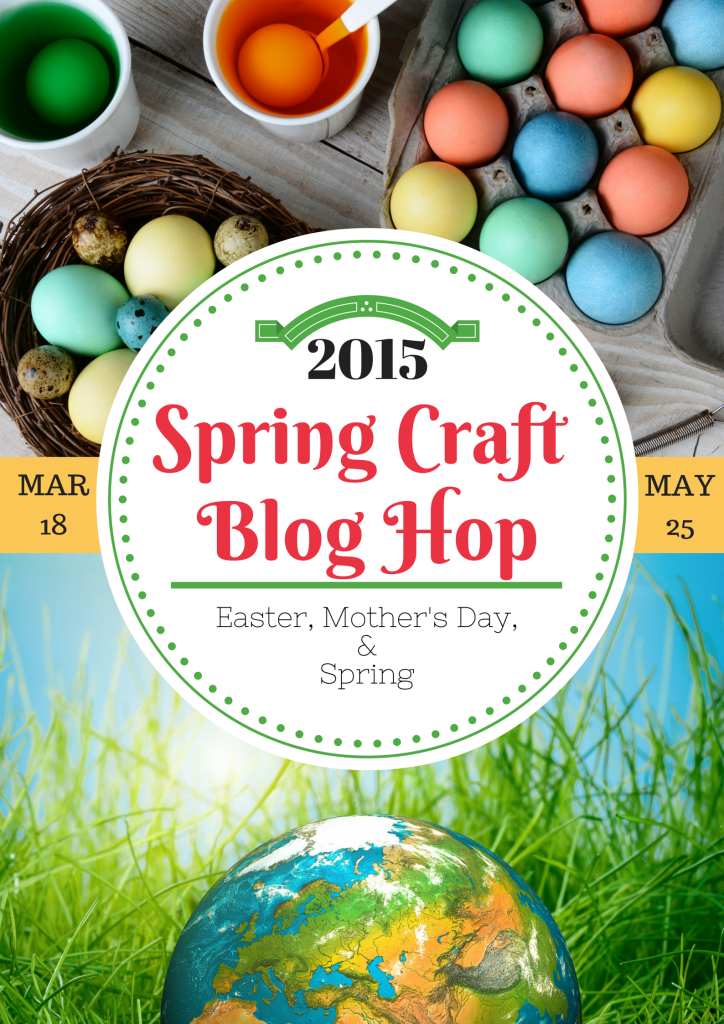 Spring Craft Blog Hop 2015 #3