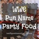 rp_WWE-Pun-Named-Party-Food-Ideas-at-www.ingelligentdomestications.com_-766x1024.jpg