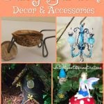 DIY Fairy Garden Decor & Accessories Ideas. Make your own Fairy Garden decor using simple things from around the house. Repurpose items for fairy garden decor. #fairygarden #DIYFairyGarden