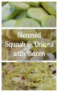 Steamed Squash & Onions with bacon pieces.www.intelligentdomesticatins.com