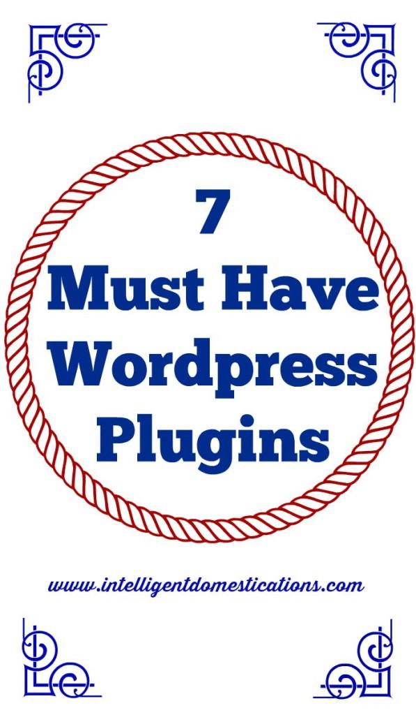 7 Must Have WordPress Plugins 2 at www.intelligentdomestications.com