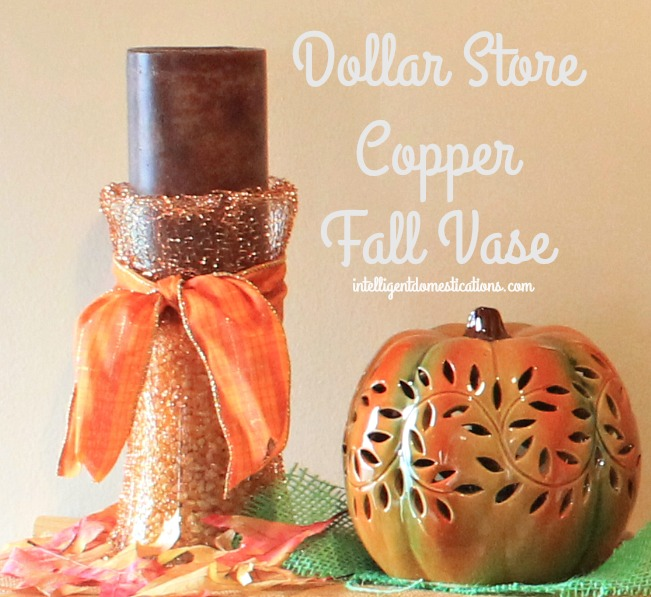 Dollar Store Copper Fall Vase 1.intelligentdomestications.com