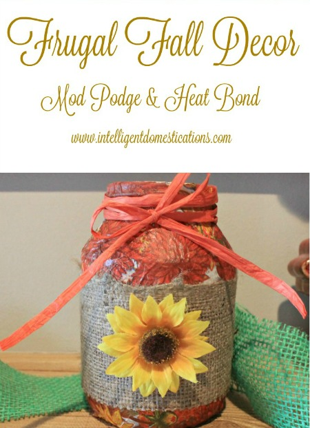 Frugal Fall Décor with Mod Podge & Heat Bond