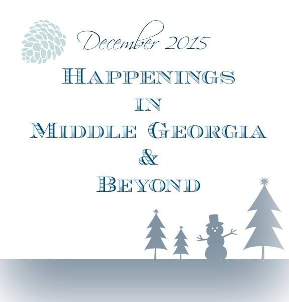Happening's in Middle Georgia & Beyond December 2015