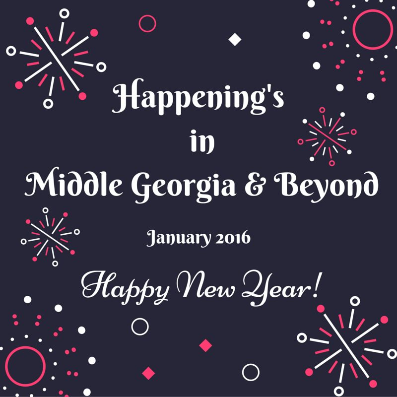 Happening's In Middle Georgia & Beyond January 2016