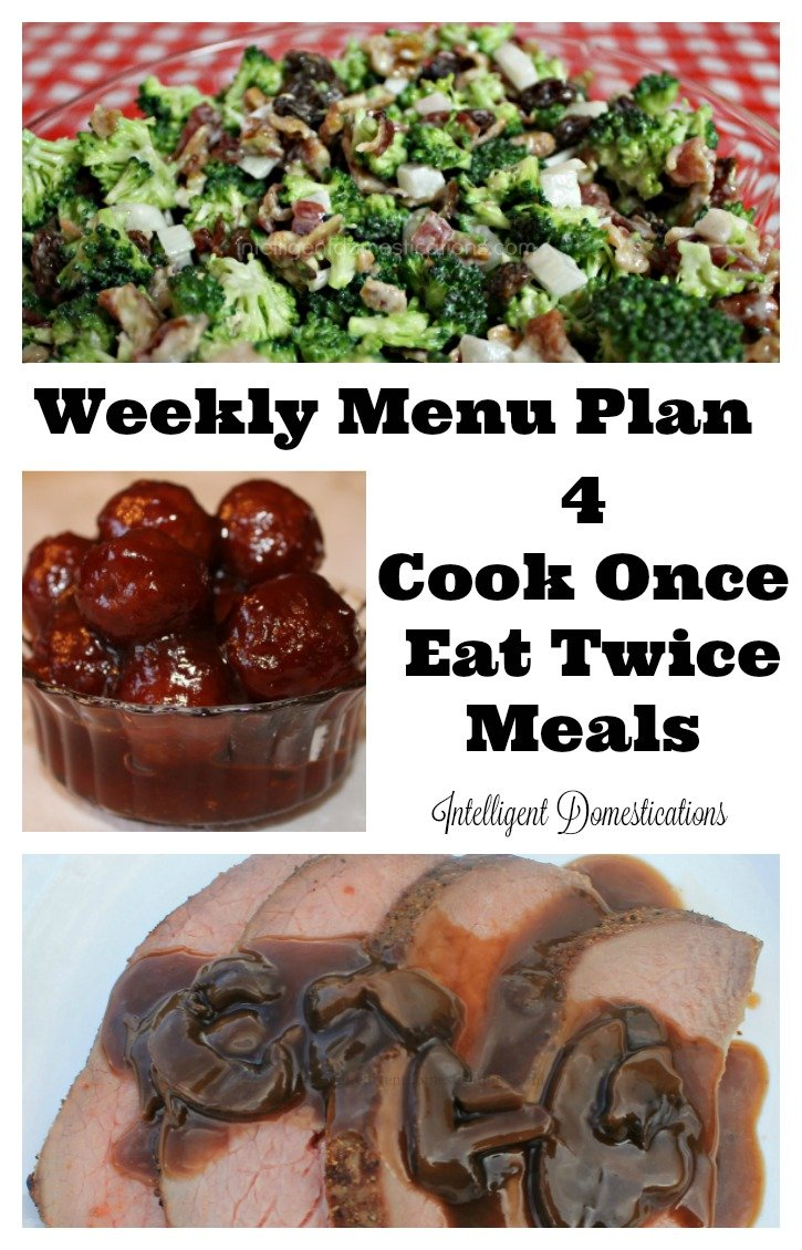 Weekly Menu Plan 4 Cook Once Eat Twice Meals