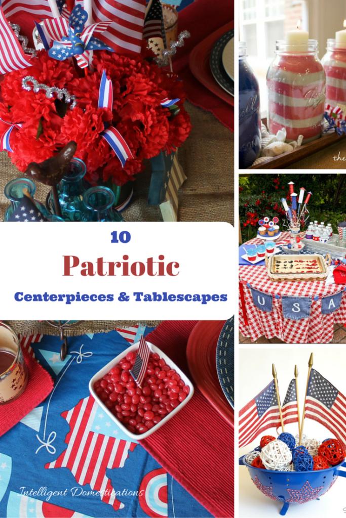 10 Patriotic Centerpieces & Tablescape Ideas. Easy Patriotic Tablscapes you can do this summer. Patriotic tablescape ideas.