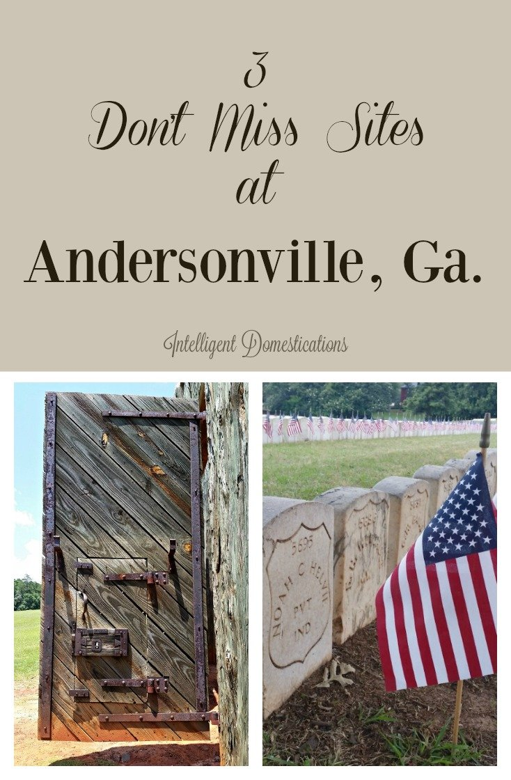 3 Don't Miss Sites at Andersonville, Ga. Plan that side trip as you travel down I-75 for an opportunity to experience the National Prisoner of War Museum and Civil War Prison Site