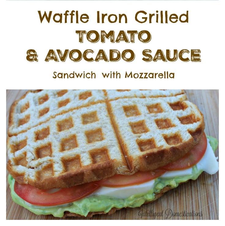 Waffle Iron Grilled Tomato & Avocado Sauce Sandwich ...