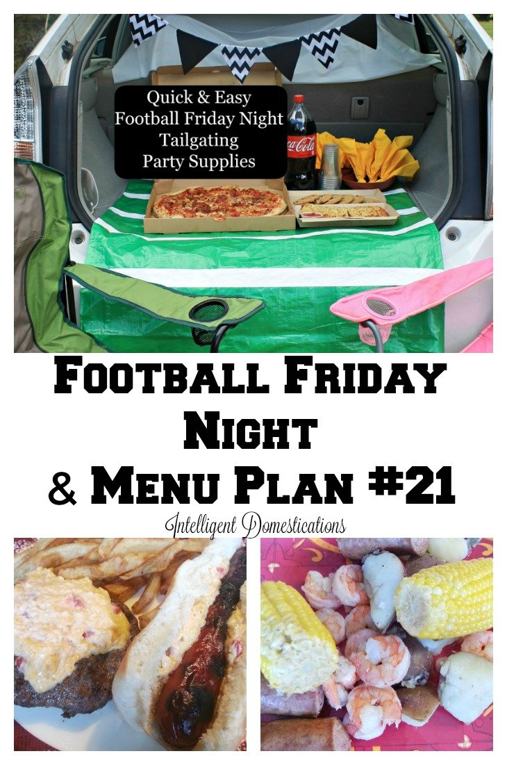 Football Friday Night & Menu Plan #21. We make our Football Friday nights easier so we can enjoy the game