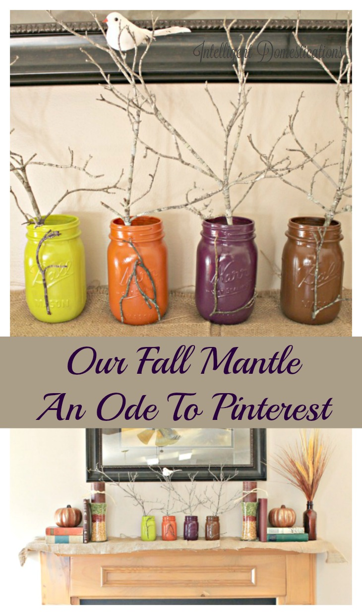 our-fall-mantle-this-year-is-my-ode-to-pinterest-since-i-finally-did-some-of-the-projects-i-found-there-intelligentdomestications-com