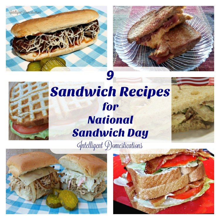 9-sandwich-recipes-for-national-sandwich-day-find-all-the-recipes-at-intelligentdomestications-com
