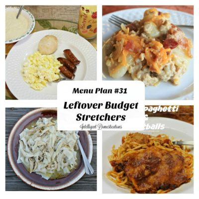 Menu Plan #31 Leftovers Stretch The Budget
