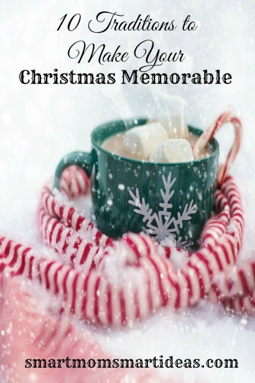 10-traditions-to-make-a-memorable-christmas-smart-mom-smart-ideas