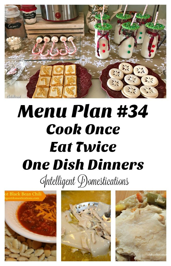 menu-plan-34-cook-once-eat-twice-once-dish-dinner-ideas-and-a-christmas-party-at-intelligentdomestications-com