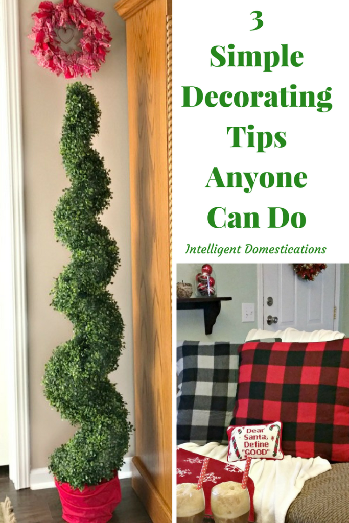 3 Simple Decorating Tips Anyone Can Do