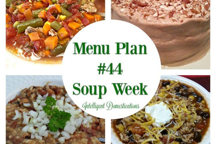Menu Plan #44 It's Soup Week at Intelligent Domestications