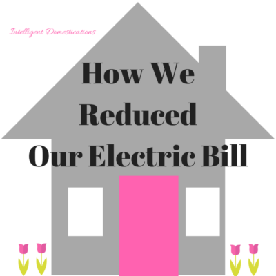 How We Reduced Our Electric Bill