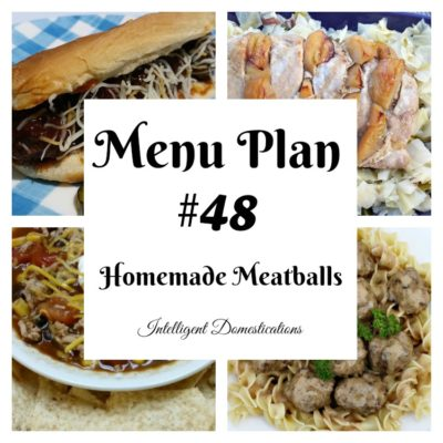 Menu Plan #48 Homemade Meatballs