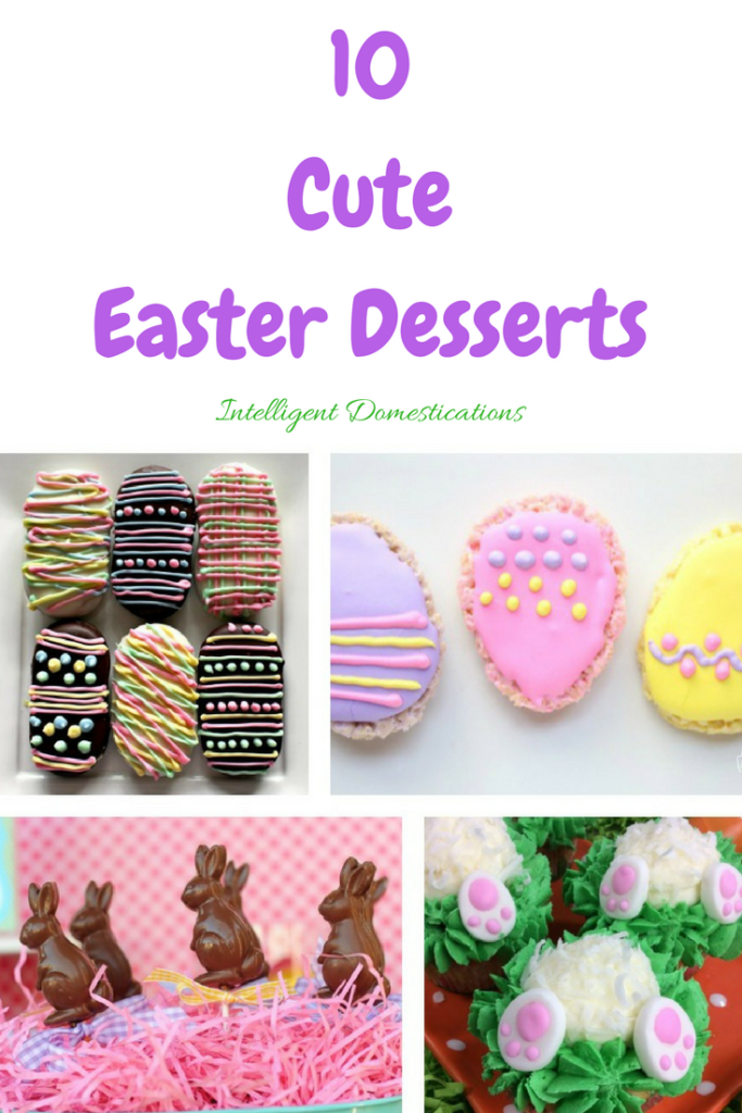 10 Cute Easter Dessert Ideas