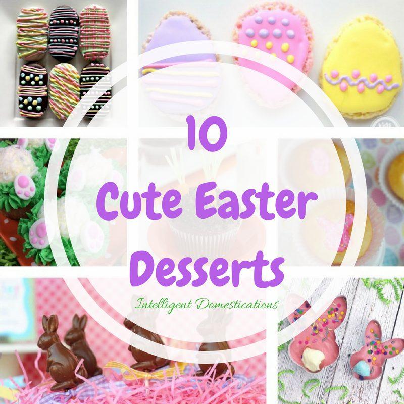 10 Cute Easter Dessert Ideas