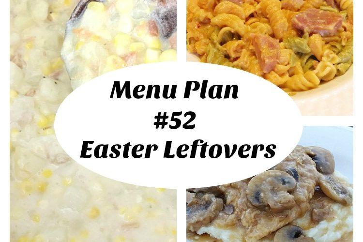 Menu Plan 352 Easter Leftovers