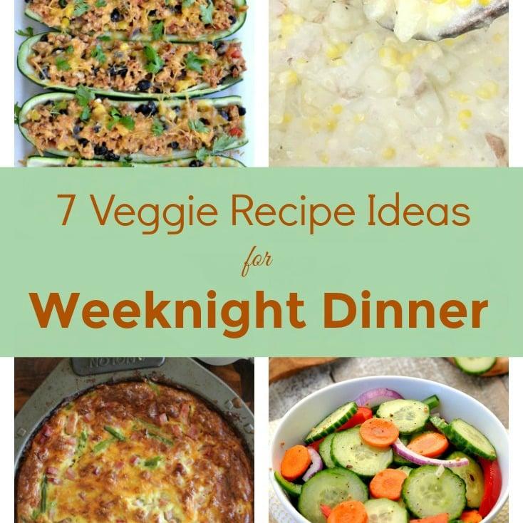 Veggie Recipe Ideas for weeknight dinner