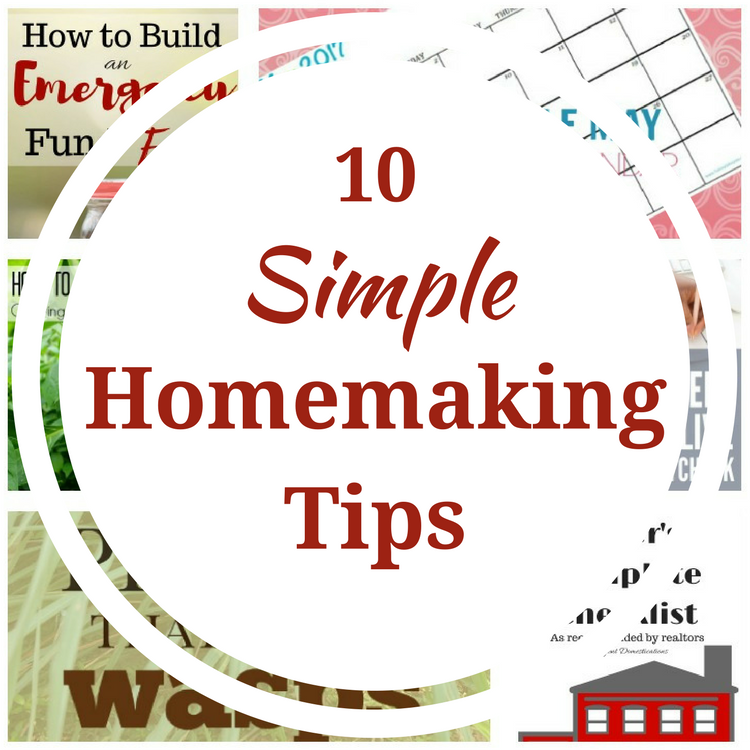 10 Simple Homemaking Tips anyone can use
