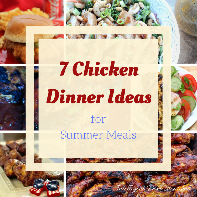 7 Chicken Dinner Ideas For Summer And Merry Monday Link