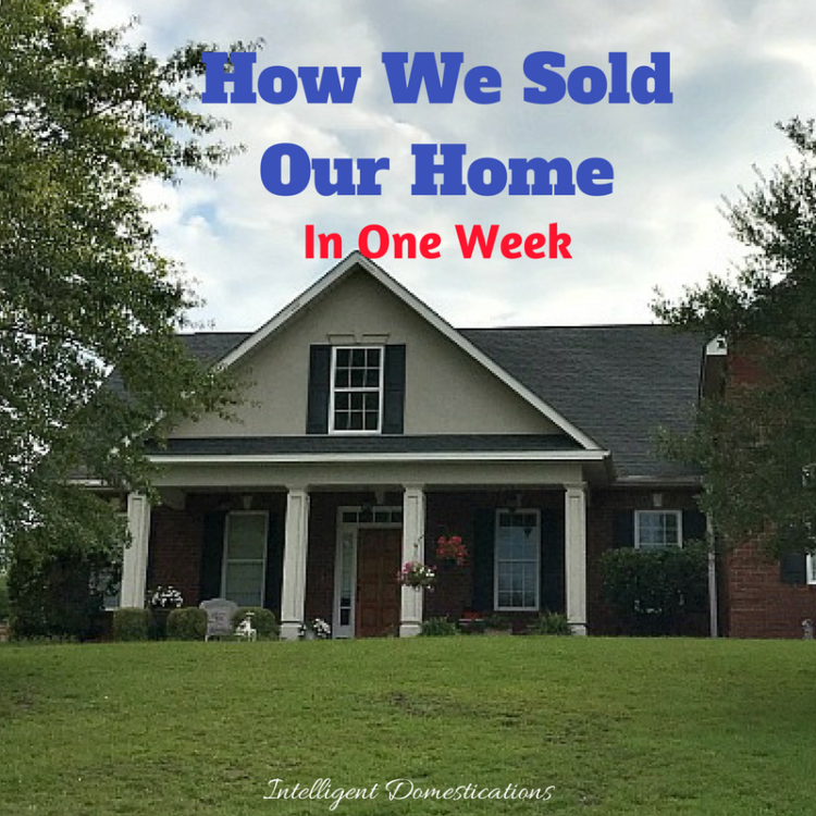 How we sold our home in one week. Home selling tips that work. Things to do if you want to sell your home.
