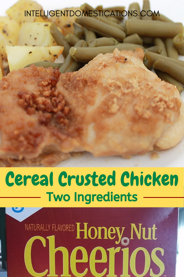 Only Two Ingredients needed to make this crusted baked chicken. We use boneless skinless chicken thighs and Cheerios. Easy recipe for tasty baked chicken. #chicken #bakedchicken #cerealcrust #intellid