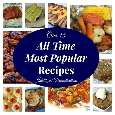 Our 15 All Time Most Popular Recipes