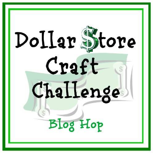 Dollar Store Craft Challenge Blog Hop