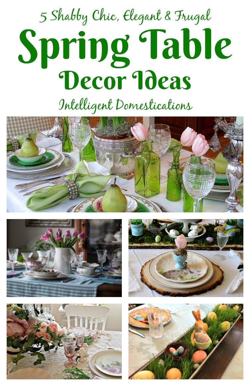 Spring Table Decor Ideas. 5 Shabby Chic, Elegant and Frugal Ideas for your Spring Table Decorations