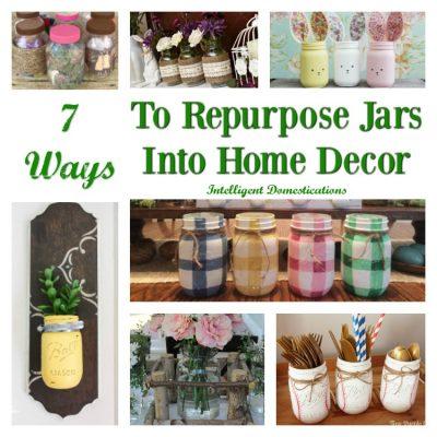 7 Ways To Repurpose Jars Into Home Decor (Merry Monday 196)