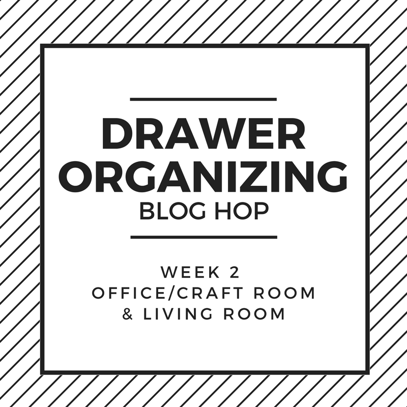 Household Drawer Organization Blop Hop Week 2 - Office/Craft room & Living room