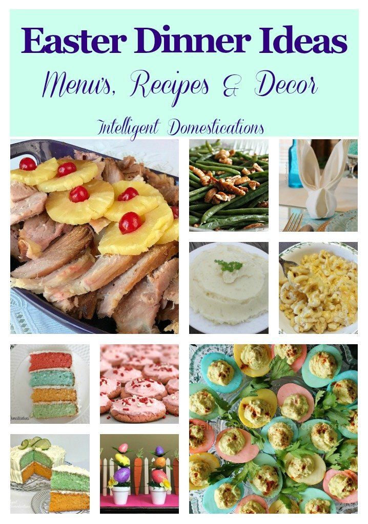 Easter Dinner Ideas including Menus, Recipes and Decor. Easter Menu. Easter planning guide. What to serve for Easter dinner