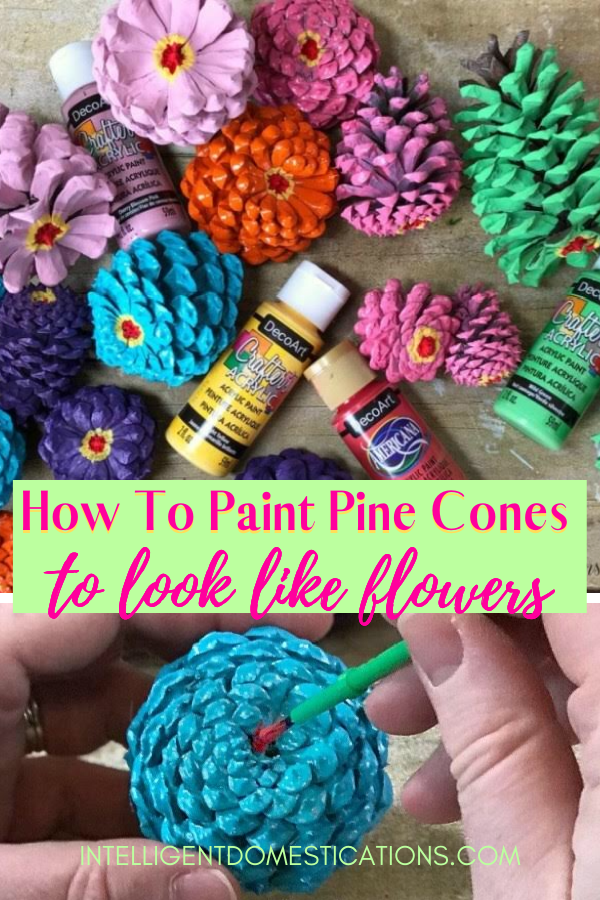 Pine Cones make home decor easily with a little paint added. Here is how I painted these pine cones from my yard to look like flowers! Cheap and easy homemade Spring decor using what you have on hand! #diydecor #pineconedecor #intellid
