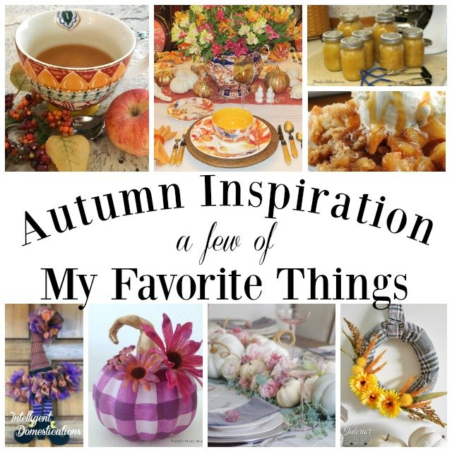 Fall Favorite Things. A few of my favorite things about fall. Apple Recipe. Pumpkin decor. Fall table decor. DIY Fall Wreath ideas.