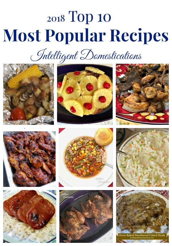 Top Ten Most Popular Recipes of 2018. Our Most Popular Recipes you loved the most. These were all the most visited recipes on the blog for 2018. #popularrecipes #recipes