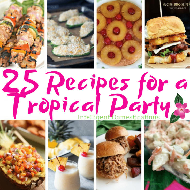 25 Tropical Party Foods - Intelligent Domestications